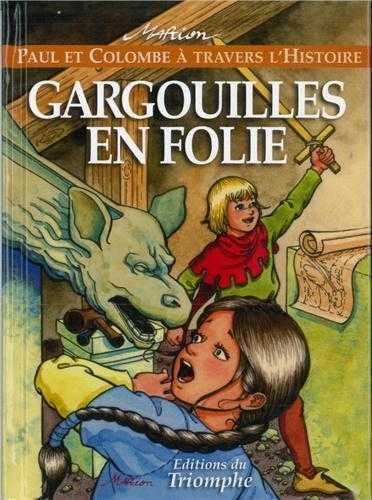 9782843784071: Paul et Colombe à travers l'Histoire, Tome 3 : Gargouilles en folie