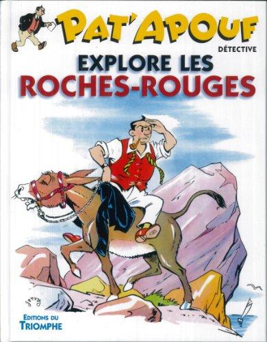 9782843784392: Pat'apouf t.7 ; Pat'apouf explore les roches-rouges