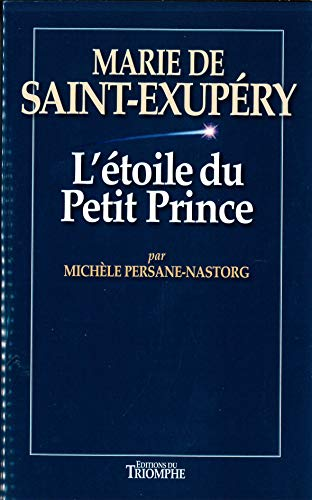 9782843784668: L'étoile du petit prince - Marie de Saint-Exupéry