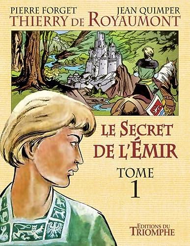 9782843784989: Le secret de l'�mir : Tome 1 : Thierry de Royaumont