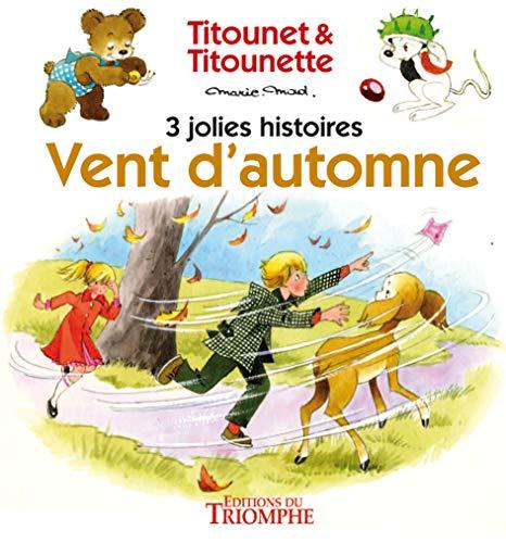 9782843785009: Vent d'automne - 3 jolies histoires de Titounet et Titounette