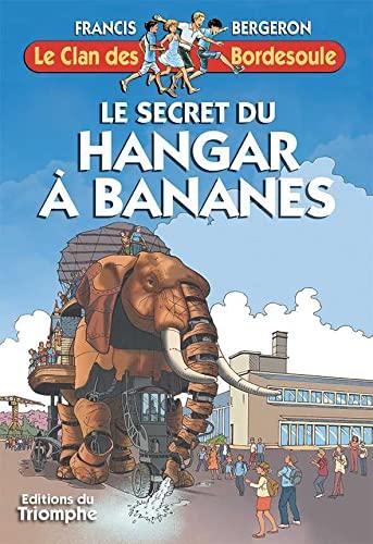 9782843786327: Le Secret du hangar à bananes