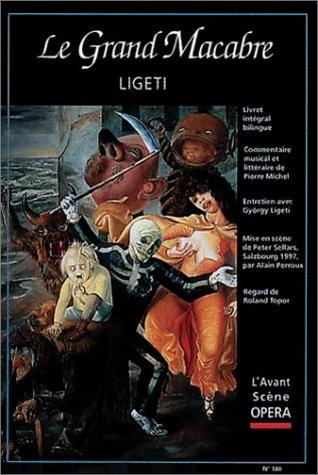 Le Grand Macabre: György Ligeti