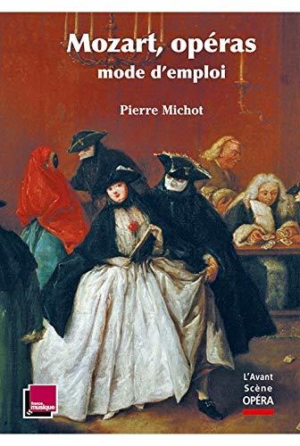 9782843852237: Mozart, opéras mode d'emploi