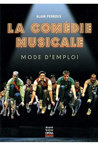 9782843852572: La comédie musicale : Mode d'emploi
