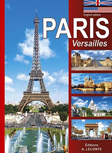 Paris Versailles [Large Illustrated Softcover with Map]: Editions A. Leconte