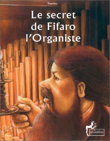 9782843900495: Le Secret de Fifaro l'organiste