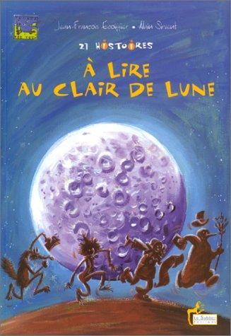 9782843900518: 21 histoires à lire au clair de lune