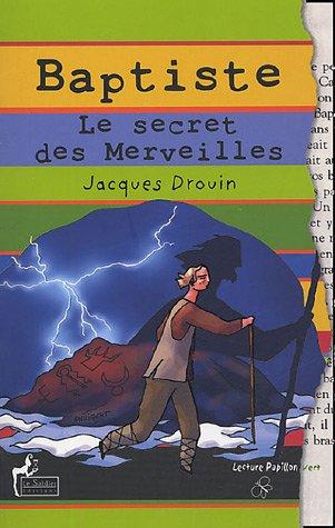 9782843900525: Baptiste : Le secret des Merveilles