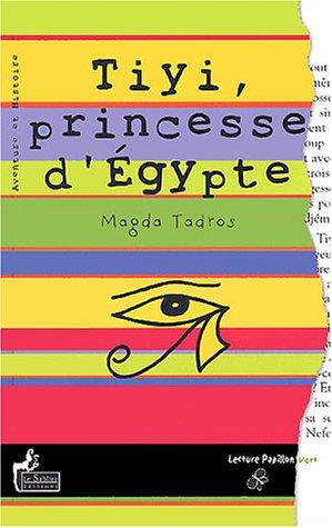 9782843901324: Tiyi, princesse d'Egypte