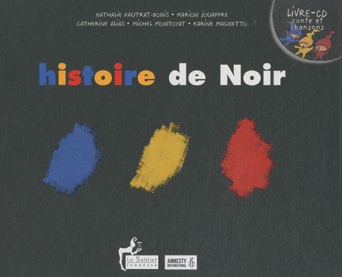 Histoire de Noir (French Edition): Nathalie Pautrat-Bonis