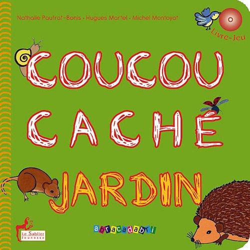 Coucou cache jardin + cd cui cui: Hugues Martel, Michel Montoyat, Nathalie Pautrat