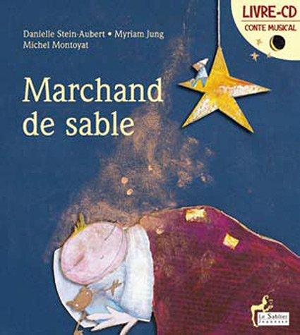 marchand de sable: Danielle Stein-Aubert, Michel Montoyat, Myriam Jung