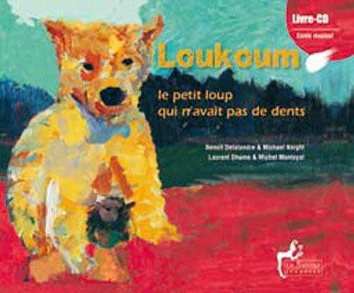 Loukoum, le petit loup qui n'avait pas de dents (1CD audio) (French Edition): Benoît ...