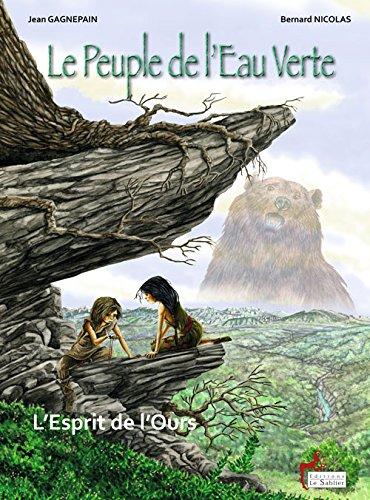 PEUPLE DE L'EAU VERTE (LE) T.01 : L'ESPRIT DE L'OURS: GAGNEPAIN JEAN