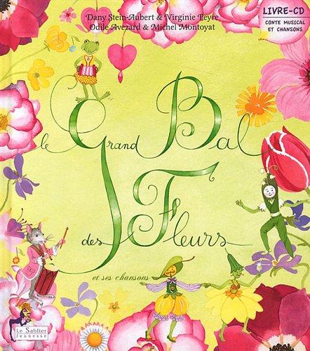 le grand bal des fleurs livre-cd: Danielle Stein-Aubert, Michel Montoyat, Odile Avezard