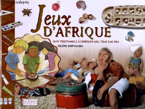 9782843902468: Jeux d'Afrique (livre) - Jeux traditionnels à fabriquer avec trois fois rien - NED