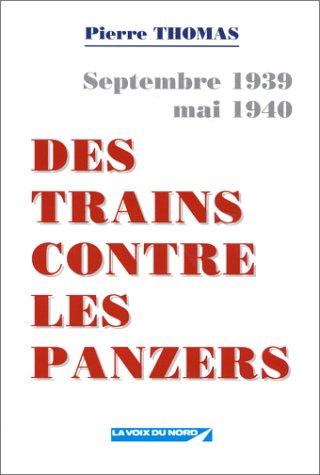 9782843930195: Des trains contre les panzers : Septembre 1939-mai 1940