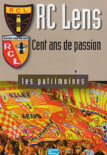 9782843930843: RC Lens : cent ans de passion
