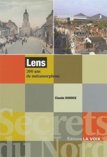 9782843931918: Lens, 200 ans de métamorphose (Secrets du Nord)