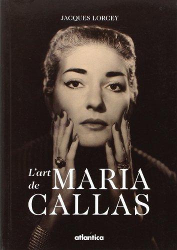L'Art de Maria Callas: Lorcey, Jacques