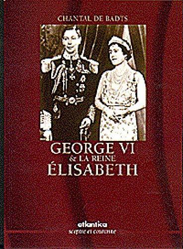 9782843941924: Georges VI et la Reine Elisabeth