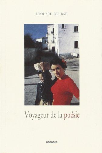 Voyageur De La Poesie: Boubat, Edouard