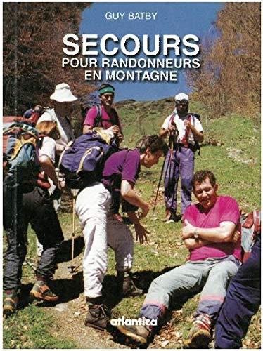 9782843943683: Secours pour randonneurs en montagne