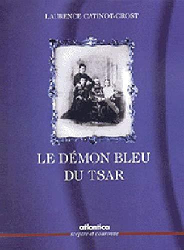 9782843945410: Le démon bleu du tsar. Katia, l'épouse du tsar libérateur