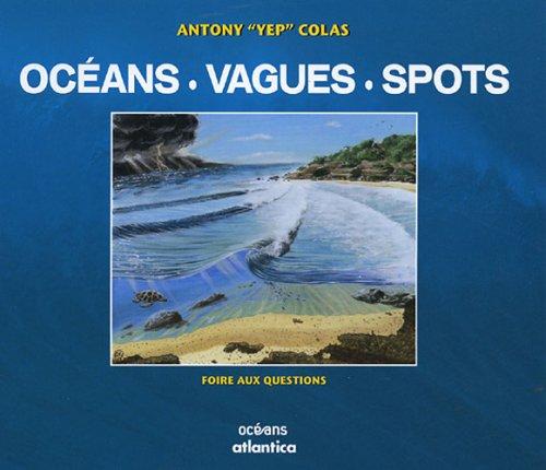 9782843946073: Océans, Vagues & Spots : Foire aux questions
