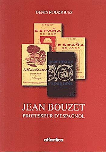 9782843946653: Jean Bouzet, un professeur d'espagnol