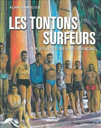 9782843947216: Les tontons surfeurs : Aux sources du surf français
