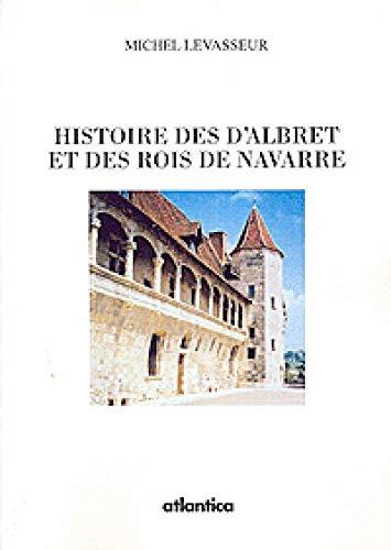 9782843949623: Histoire des d'Albret et des rois de Navarre