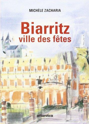 9782843949722: Biarritz, Ville des Fetes