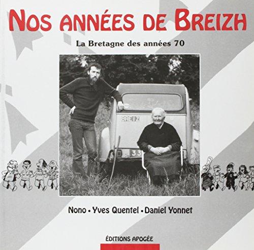 9782843980121: Nos ann�es de Breizh : La Bretagne des ann�es 70 (Apog�e)