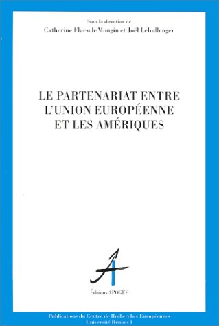 Le partenariat entre l'Union européenne et les Amériques: Flaesch-Mougin, ...