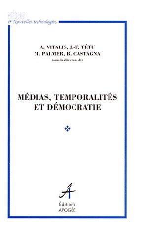 9782843980725: M�dias, temporalit� et d�mocratie