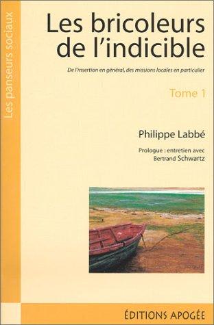 9782843981418: Les Bricoleurs de l'indicible, tome 1 : De l'insertion en général, des missions locales en particulier