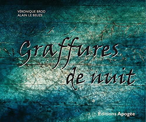 Graffures de nuit: Alain Le Beuze, Véronique Brod