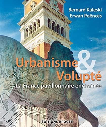 Urbanisme et volupté: Bernard Kaleski, Erwan Po�nces