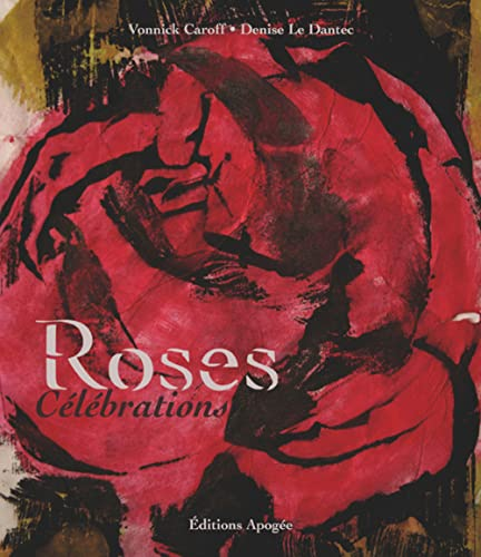 Roses (French Edition): Denise Le Dantec