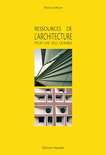 9782843984044: ressources de l'architecture pour la ville durable
