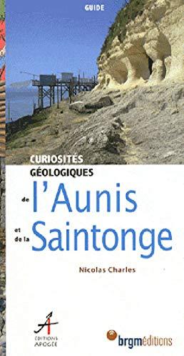 9782843984082: CURIOSITES GEOLOGIQUES DE L'AUNIS ET DE LA SAINTONGE