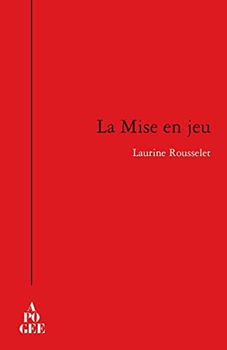 Mise en jeu (La): Rousselet, Laurine