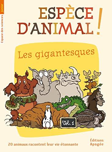 9782843984167: Espece d'animal, tome : Les gigantesques