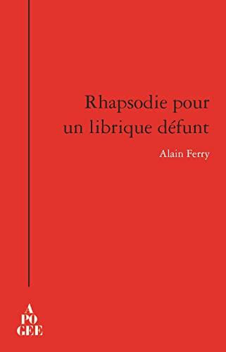 Rhapsodie pour un librique défunt: Alain Ferry