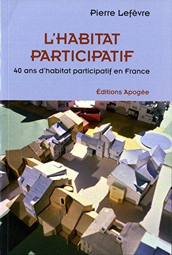 9782843984501: L'habitat participatif : 40 ans d'habitat participatif en France