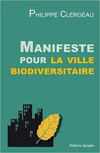 Manifeste pour la ville biodiversitaire: Clergeau, Philippe