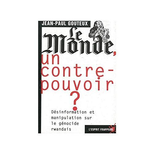 9782844050878: Le monde, un contre pouvoir ? desinformation et manipulation sur le genocide rwandais (French Edition)