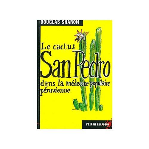 9782844051011: le cactus san pedro dans la medecine populaire peruvienne